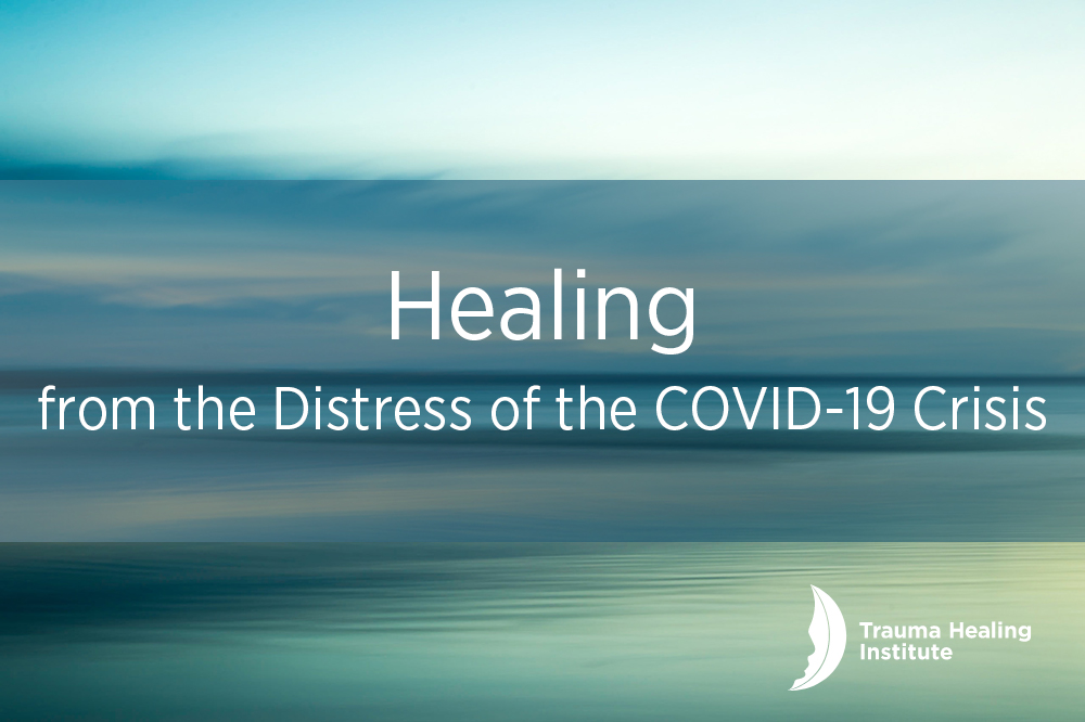 Healing from the Distress of the COVID-19 Crisis