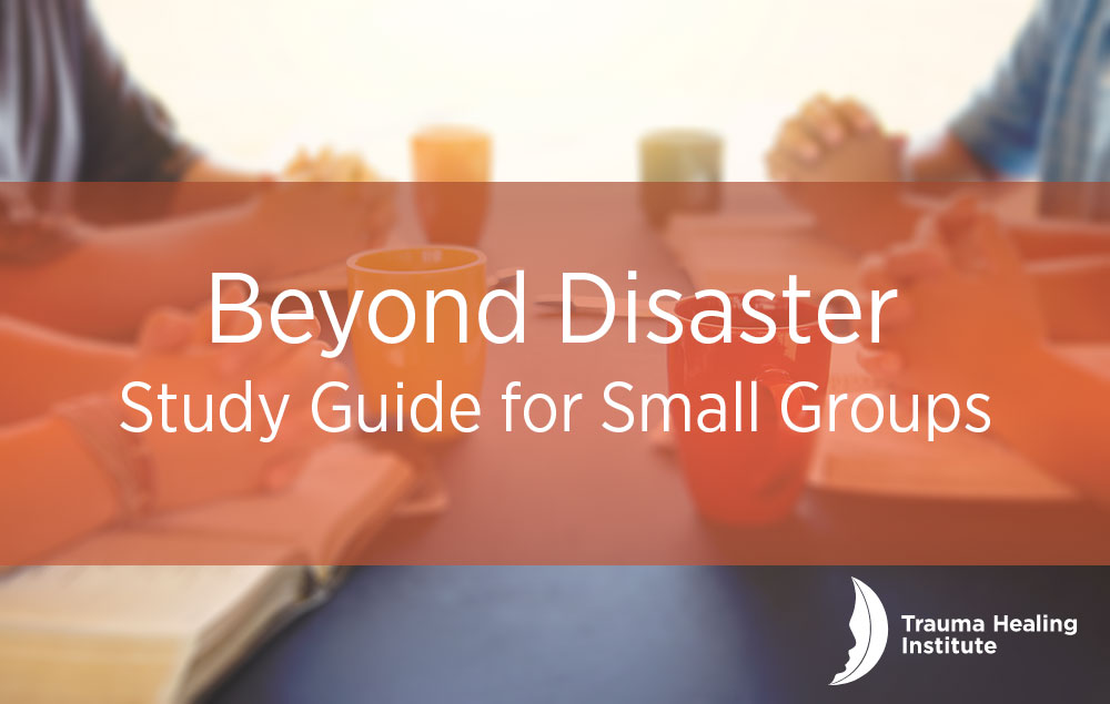 Beyond Disaster Study Guide for Small Groups